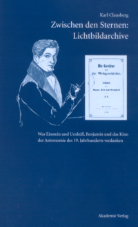 Zwischen den Sternen: Lichtbildarchive. Was Einstein und Uexküll, Benjamin und das Kino der Astronomie des 19. Jahrhunderts verdanken