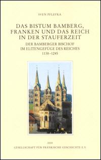 Das Bistum Bamberg, Franken und das Reich in der Stauferzeit