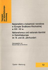 Nacjonalizm a tożsamość narodowa w Europie Środkowo-Wschodniej w XIX i XX w