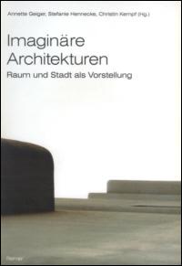 Imaginäre Architekturen