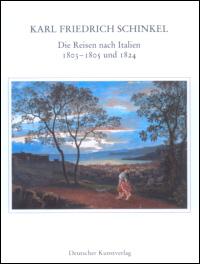 Die Reisen nach Italien 1803-1805 und 1824