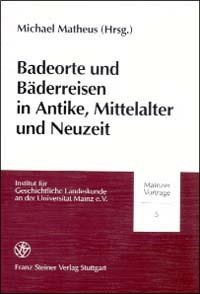 Badeorte und Bäderreisen in Antike, Mittelalter und Neuzeit