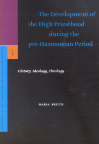 The Development of the High Priesthood during the pre-Hasmonean Period