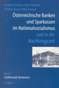 Österreichische Banken und Sparkassen im Nationalsozialismus und in der Nachkriegszeit