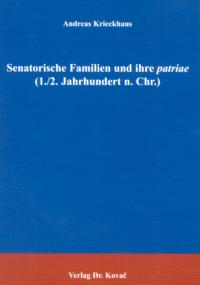 Senatorische Familien und ihre patriae (1./2. Jahrhundert n. Chr.)