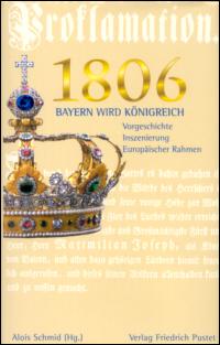 1806: Bayern wird Königreich