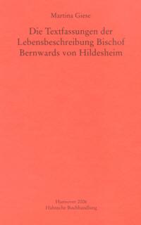 Die Textfassungen der Lebensbeschreibung Bischof Bernwards von Hildesheim