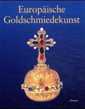 Studien zur europäischen Goldschmiedekunst des 14. bis 20. Jahrhunderts
