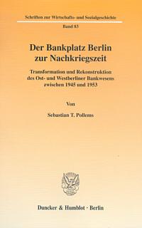 Der Bankplatz Berlin zur Nachkriegszeit