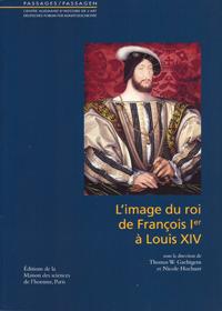 L'image du roi de Francois Ier à Louis XIV