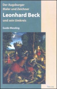 Der Augsburger Maler und Zeichner Leonhard Beck und sein Umkreis