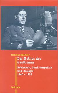 Der Mythos des Gaullismus