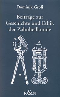 Beiträge zur Geschichte und Ethik der Zahnheilkunde