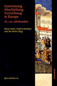 Ausweisung, Abschiebung und Vertreibung in Europa 16. - 20. Jahrhundert