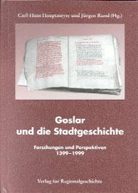 Goslar und die Stadtgeschichte