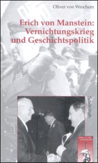 Erich von Manstein: Vernichtungskrieg und Geschichtspolitik