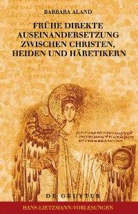 Frühe direkte Auseinandersetzung zwischen Christen, Heiden und Häretikern