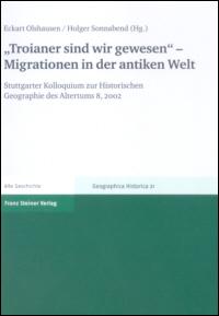 """""""Troianer sind wir gewesen"""" - Migrationen in der antiken Welt"""