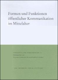 Formen und Funktionen öffentlicher Kommunikation im Mittelalter