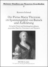 Die Pietas Maria Theresias im Spannungsfeld von Barock und Aufklärung