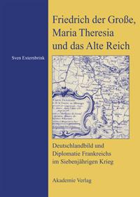 Friedrich der Große, Maria Theresia und das Alte Reich