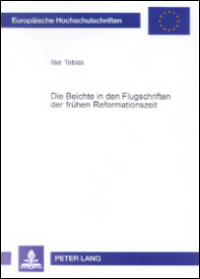 Die Beichte in den Flugschriften der frühen Reformationszeit