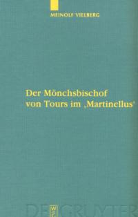Der Mönchsbischof  von Tours im 'Martinellus'