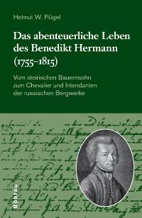 Das abenteuerliche Leben des Benedikt Hermann (1755-1815)