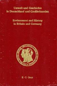 Umwelt und Geschichte in Deutschland und Grossbritannien
