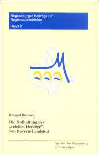 """Die Hofhaltung der """"reichen Herzöge"""" von Bayern-Landshut"""