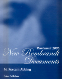 Rembrandt 2006: New Rembrandt Documents