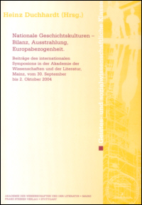 Nationale Geschichtskulturen - Bilanz, Ausstrahlung, Europabezogenheit