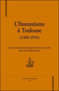 L'Humanisme à Toulouse (1480-1596)