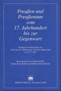 Preußen und Preußentum vom 17. Jahrhundert bis zur Gegenwart