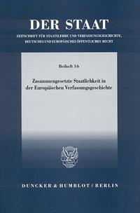 Zusammengesetzte Staatlichkeit in der Europäischen Verfassungsgeschichte