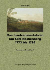 Das Insolvenzverfahren um Stift Riechenberg 1773 bis 1798