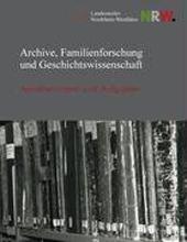 Archive, Familienforschung und Geschichtswissenschaft