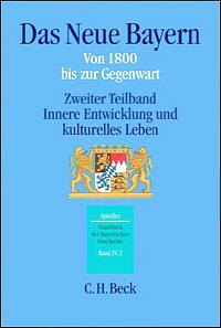 Das Neue Bayern. Von 1800 bis zur Gegenwart