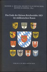 Das Ende der kleinen Reichsstädte 1803 im süddeutschen Raum