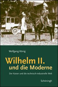 Wilhelm II. und die Moderne