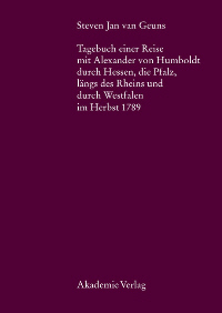 Tagebuch einer Reise mit Alexander von Humboldt durch Hessen, die Pfalz, längs des Rheins und durch Westfalen im Herbst 1789