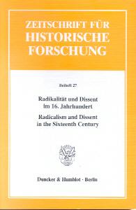 Radikalität und Dissent im 16. Jahrhundert