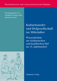 Kulturtransfer und Hofgesellschaft im Mittelalter