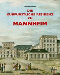 Die kurfürstliche Residenz zu Mannheim