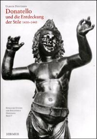 Donatello und die Entdeckung der Stile 1430-1445