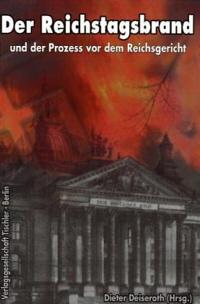 Der Reichstagsbrand und der Prozess vor dem Reichsgericht